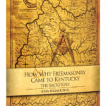 How-and-Why-Freemasonry-Came-to-Kentucky